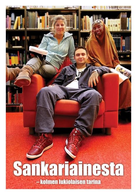 Sankariainesta - kolmen lukiolaisen tarina kertoo tilulaisten opiskelijoiden elämästä.Vasemmalta oikealle: Marlen Griffel, Pavel Savin ja Khadan Ahmed. Kuva: Lari Koponen.